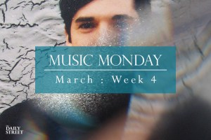 Music Monday: March Week 4