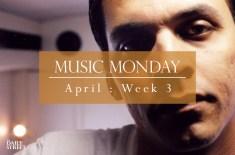 Music Monday: April Week 3