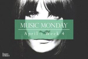 Music Monday: April Week 4