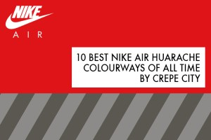 10 best Nike Air Huarache colourways of all time by Crepe City