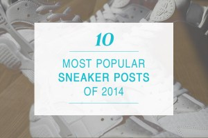 10 most popular sneaker posts of 2014