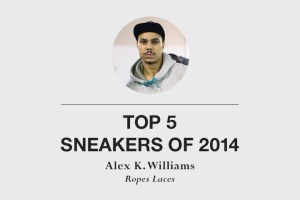 Top 5 sneakers of 2014 by Alex K. Williams of Ropes Laces