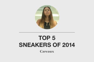 Top 5 sneakers of 2014 by Careaux