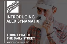 Seriousss 'Introducing' episode 3: Alex Synamatix of The Daily Street