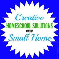 Homeschool Solutions for the Small Home