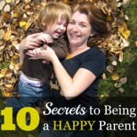 The 10 Secrets To Being A Happy Parent