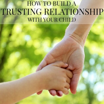 Building trust in relationships with our children can be challenging but it's critical. Here are some suggestions on how to build trust with your child.