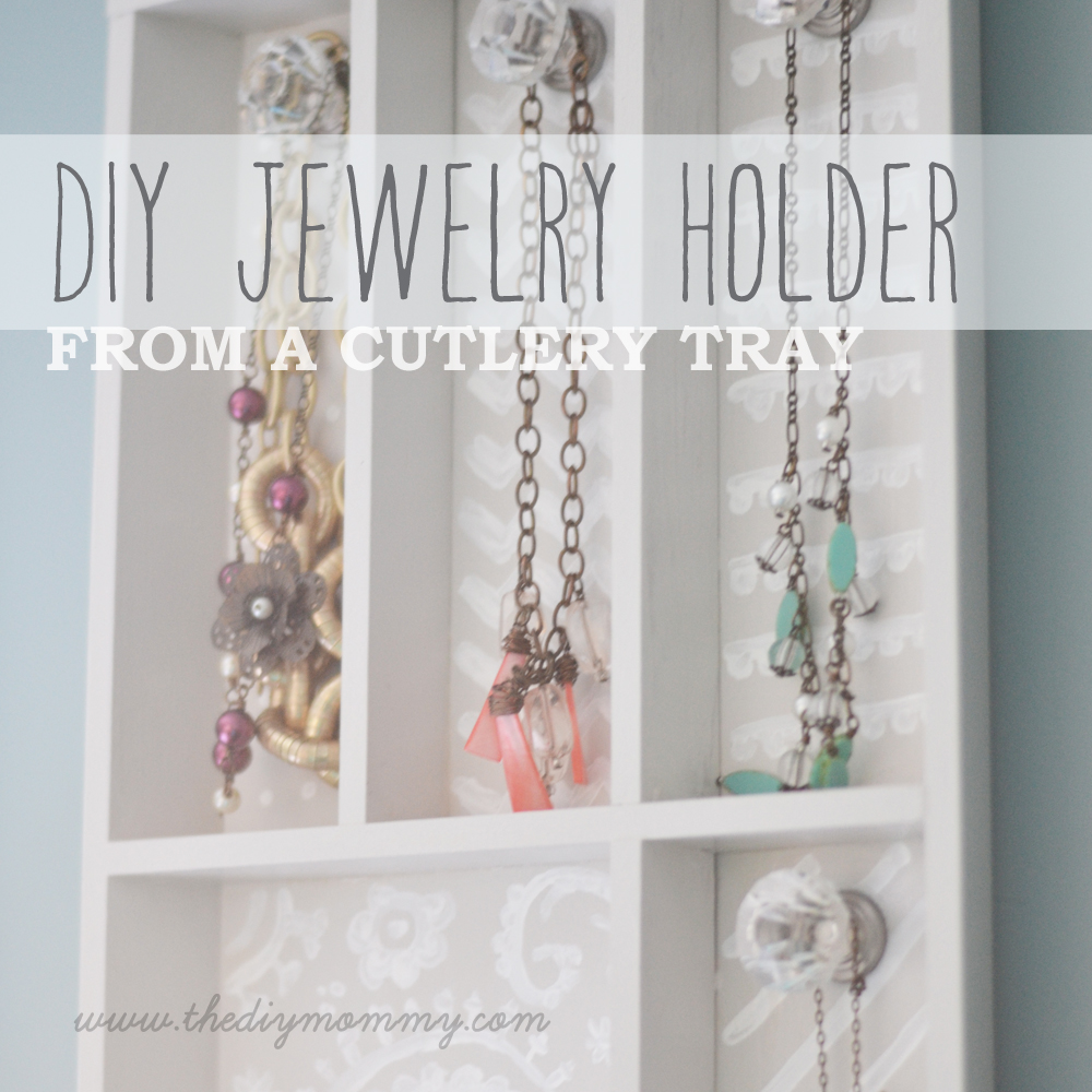 Diy Jewelry Organization Ideas Make A Jewelry Holder From A Cutlery Tray The Diy Mommy