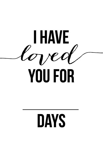 I Have Loved You For This Many Days \u2013 Free Valentine or Anniversary - free printable anniversary cards