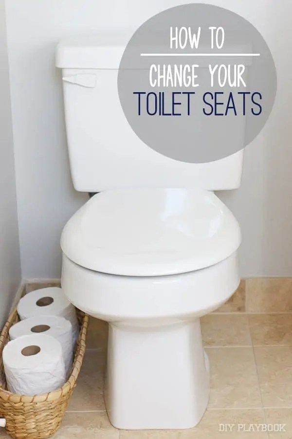 How To Change Your Toilet Seats Diy Playbook