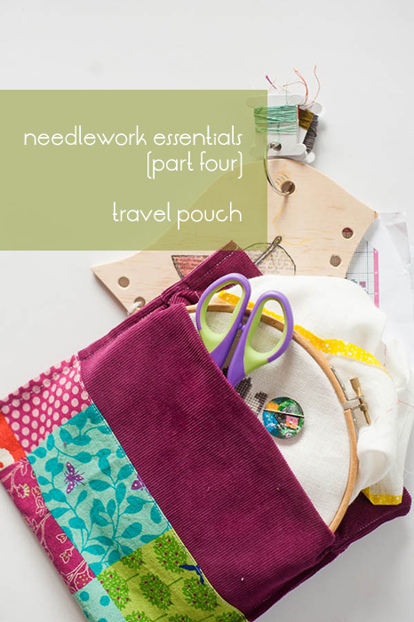 needlework essentials - part four - travel pouchr