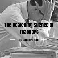 The Deafening Silence of Teachers