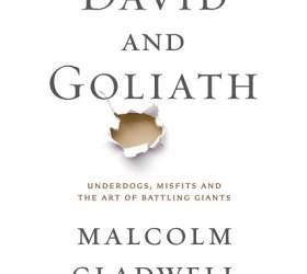 David and Goliath, By Malcolm Gladwell
