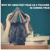 Why My Greatest Fear as a Teacher is Coming True