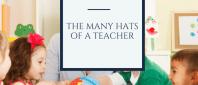 The many hatsof a teacher