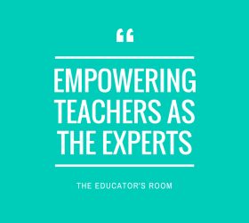 empowering teachers as the experts