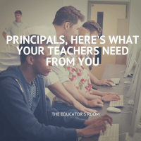 Principals, Here's What Your Teachers Need From You