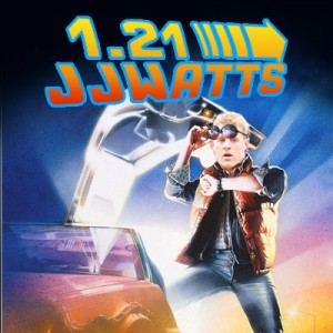 1.21-JJ-Watts---JJ-Watt---Back-to-the-Future