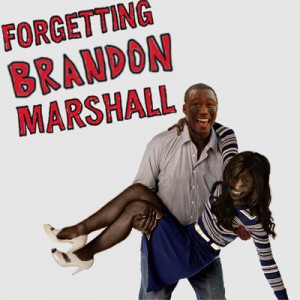 Forgetting Brandon Marshall - Brandon Marshall - Forgetting Sarah Marshall