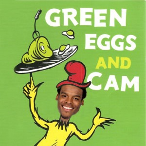 Green Eggs and Cam - Cam Newton - Green Eggs and Ham