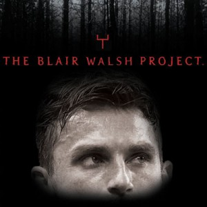 The Blair Walsh Project - Blair Walsh - The Blair Witch Project