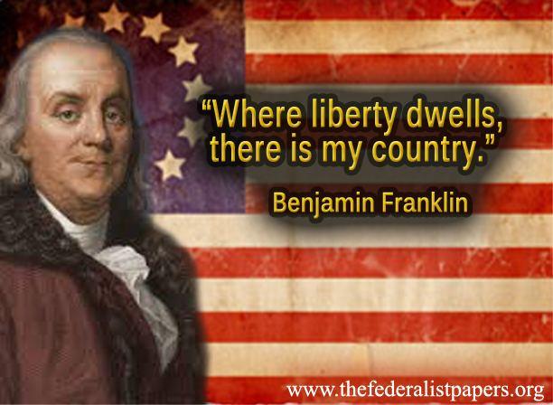 Benjamin Franklin Quote Where Liberty Dwells