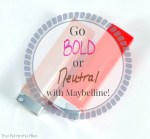 Go Bold or Neutral with Maybelline Lipsticks