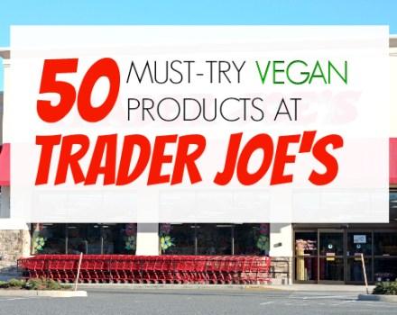 50 Vegan Products Trader Joe's