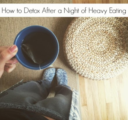 How to Detox After a Night of Eating Heavy
