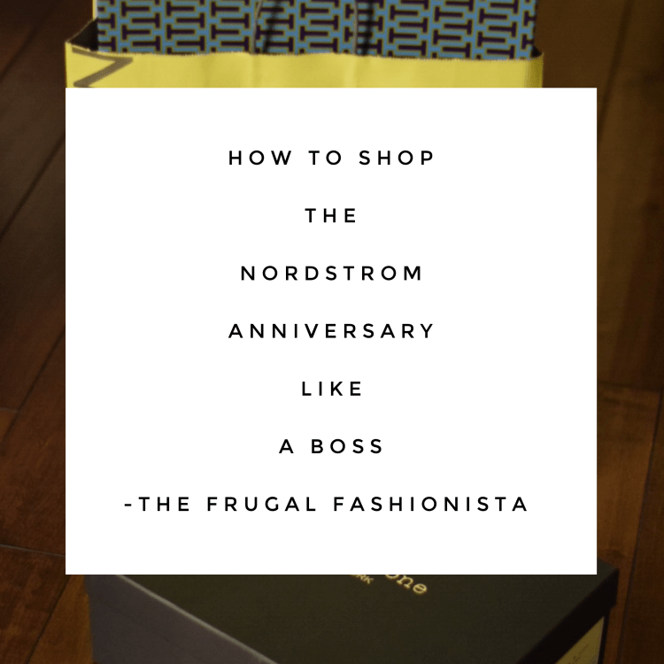 The Frugal Fashionista: How to Shop the Nordstrom Anniversary Sale Like a Boss