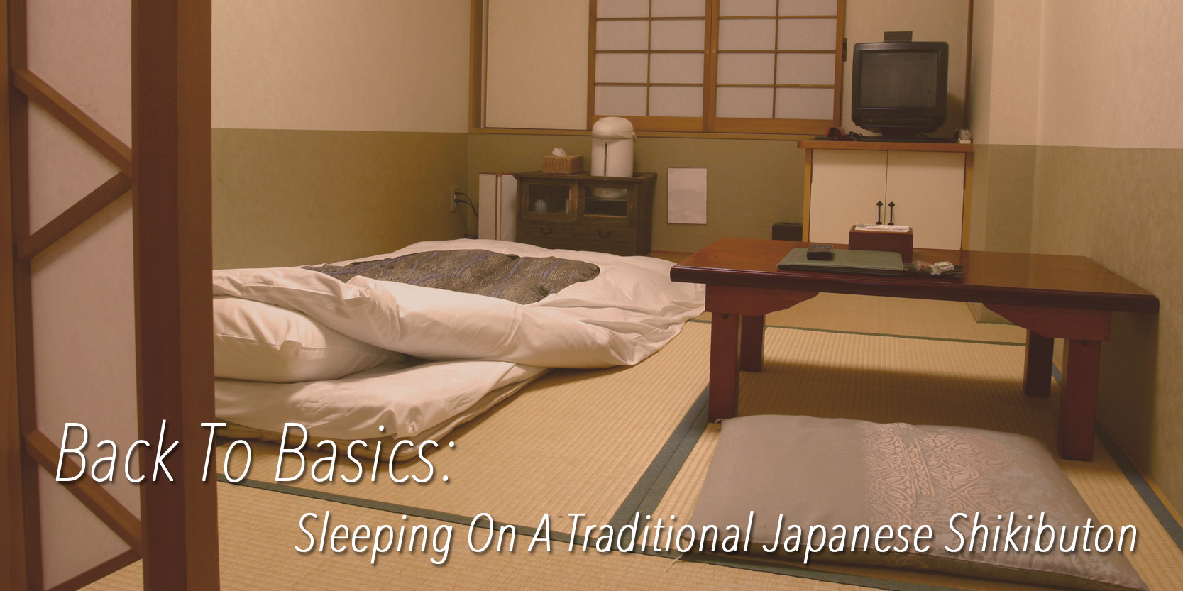 Japanese Futon Sets Blog Back To Basics Sleeping On A Traditional Japanese Shikibuton