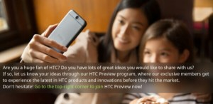 HTC Preview Program allows Consumers give opinions on Upcoming Software And Devices
