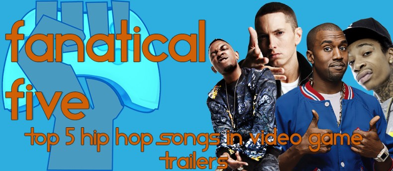 Fanatical-Five-hip-hop-video-game-trailers