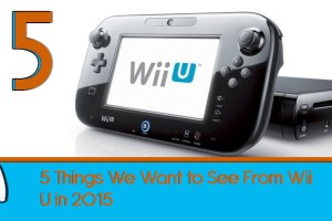 Fanatical-Five-5-Things-We-Want-to-See-From-Wii-U-in-2015