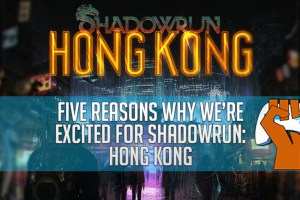 Fanatical Five | Five Reasons Why We're Excited For Shadowrun: Hong Kong Featured