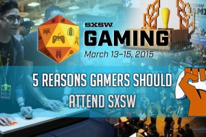 5-Reasons-Gamers-Should-Attend-SXSW