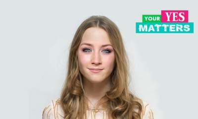 SAOIRSE RONAN YOUR YES MATTERS