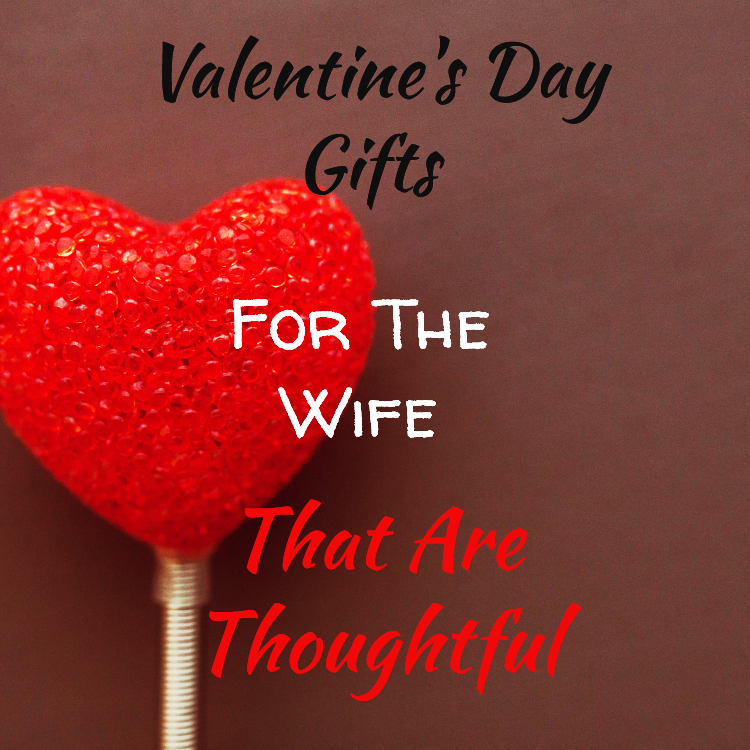 Valentineu0027s Day Gifts For The Wife That Are Thoughtful - The - valentines day gifts