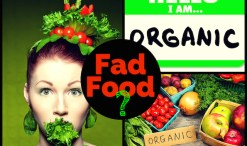 Is organic food Fad Food