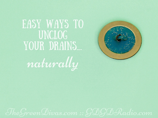 easy non-toxic ways to unclog your drains....naturally