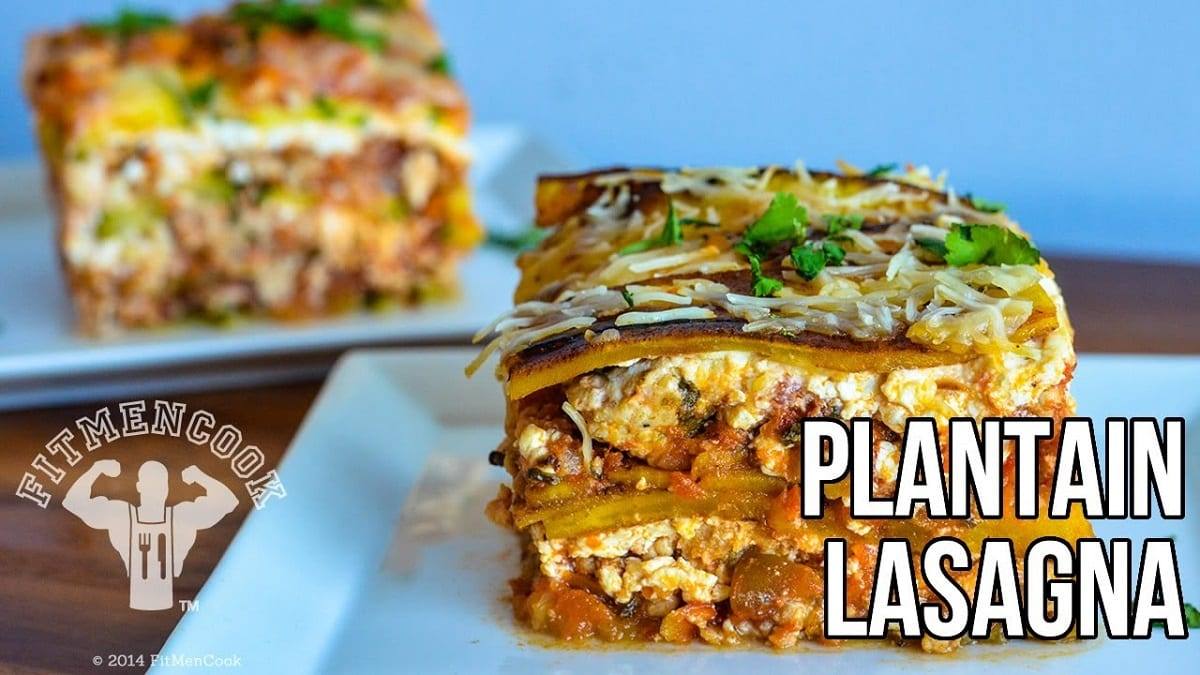 FitMenCook Plantain Lasagna | The Guy Blog