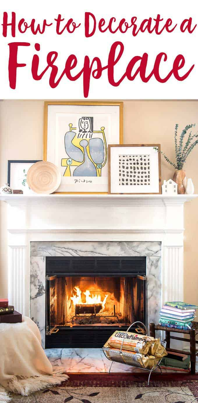 How To Decorate Fireplace How To Decorate A Fireplace The Happier Homemaker