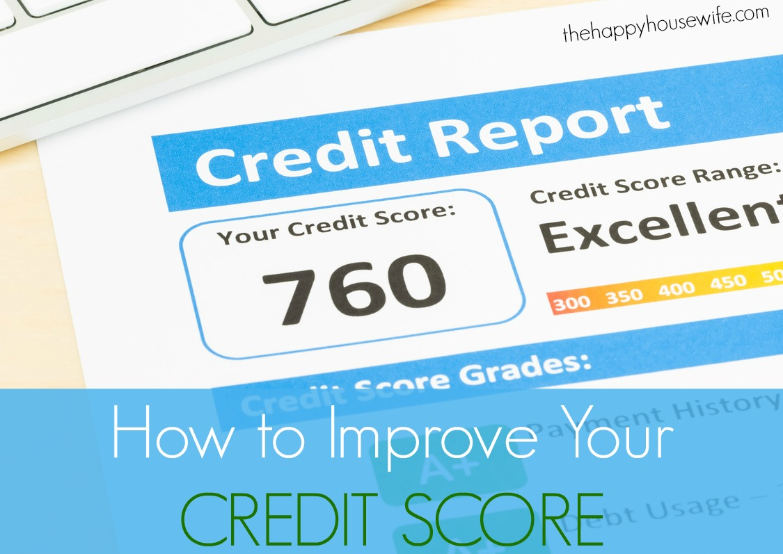 Credit Score How Raise How To Improve Your Credit Score - The Happy Housewife