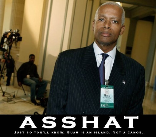 Hank Johnson Guam Asshat fail