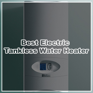 Buyer39s Guide 2018 Five Best Electric Tankless Water