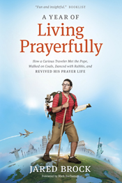 A Year of Living Prayerfully by Jared Brock: Review
