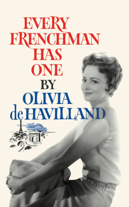 Every Frenchman Has One by Olivia de Havilland-NetGalley Reads August 2016 by The He Said She Said Experience