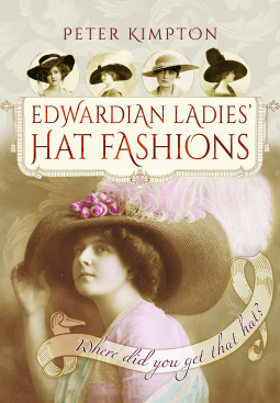 NetGalley Reads April 2017 - Edwardian Ladies' Hat Fashions by Peter Klimpton