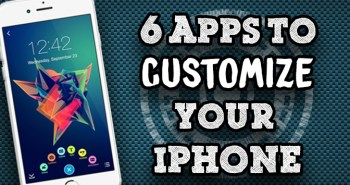 6 Awesome Apps to Easily Customize Your iPhone THTH