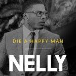 Nelly-Die-a-Happy-Man-Cover-Art1